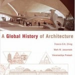 Francis DK Ching - A Global History of Architecture - Ultimate List of ARE Study Material for the Architecture Registration Exam