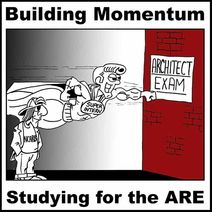 How I built momentum with my studying for the architecture registration exam.