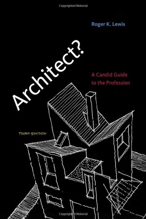Architect-- A Candid Guide to the Profession
